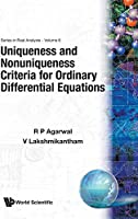 Uniqueness and Nonuniqueness Criteria for Ordinary Differential Equations (Series in Real Analysis)