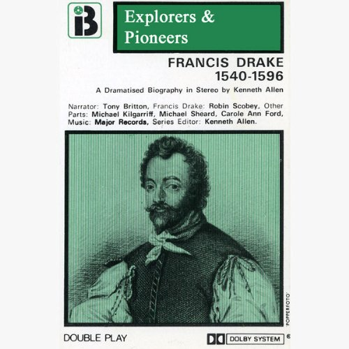 Francis Drake, 1540 - 1596 (Dramatised) audiobook cover art
