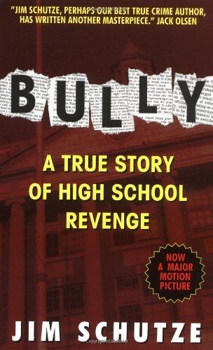 Bully: a True Story of High School Revenge by Jim Schutze (1-Jun-2002) Mass Market Paperback