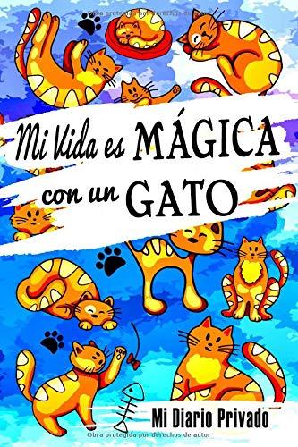 Mi Vida es Mágica con un Gato - Mi Diario Privado: Cuaderno Infantil con el Tema Gatos | 100 páginas | Pequeño Formato para que el Niño Pueda llevar su Diario a Todas Partes con él o Ella |