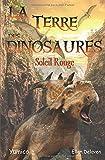 La Terre des Dinosaures: Soleil Rouge