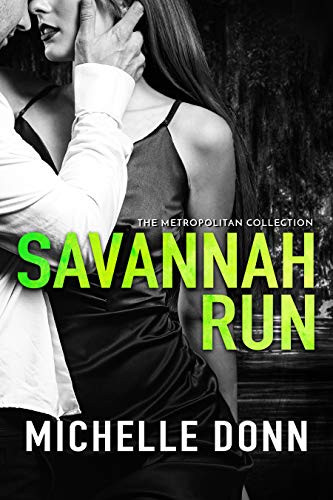 Savannah Run: A Romantic Action Novel (The Metropolitan Collection Book 1) by [Michelle Donn]