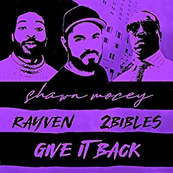 Give It Back (feat. Rayven & 2bibles)