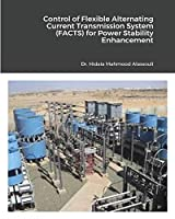 Control of FACTS Devices for Power Stability Enhancement and Power Quality Improvement