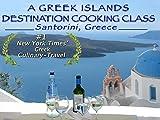 A Greek Islands Destination Cooking Class (Santorini, Greece)