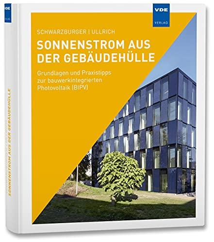 Sonnenstrom aus der Gebäudehülle: Grundlagen und Praxistipps zur...