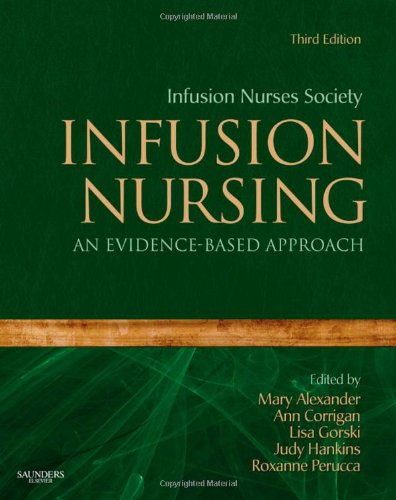 Infusion Nursing An Evidence Based Approach 3e Alexander Infusion Nursing