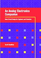 An Analog Electronics Companion: Basic Circuit Design for Engineers and Scientists
