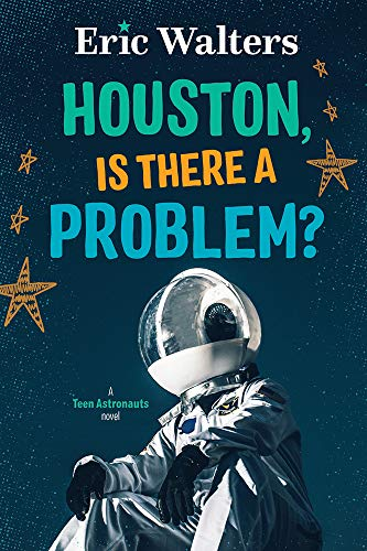 Houston, Is There A Problem?: Teen Astronauts #1