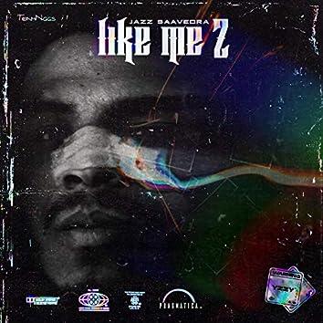 Like Me 2