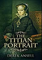 The Titian Portrait: Premium Hardcover Edition