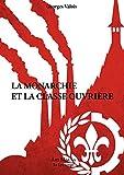La monarchie et la classe ouvrière (Le Lys rouge) (French Edition)