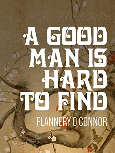 A Good Man is Hard to Find: And Other Stories (English Edition)