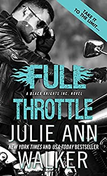 Full Throttle (Black Knights Inc. Book 7) by [Julie Ann Walker]