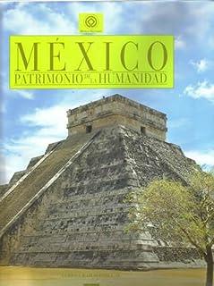 Mexico patrimonio de la humanidad/ Mexico Heritage of Humanity (Spanish Edition)