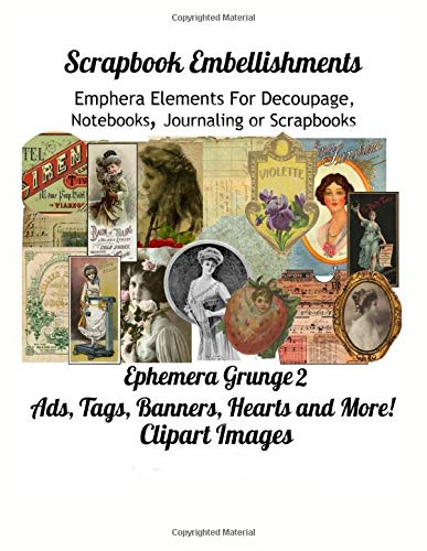 Compare Textbook Prices for Scrapbook Embellishments  Ephemera Grunge 2 Ads, Tags, Banners, Hearts and More!  Clipart Images: Ephemera Elements for Decoupage,  Notebooks, Journaling or  Scrapbooks  ISBN 9798612877790 by Media, Paper Moon