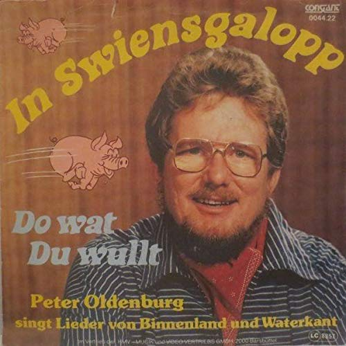 Peter Oldenburg - In Swiensgalopp / Du Wat Du Wullt - Constant - 0044.22
