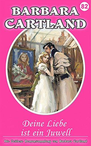 82. Deine Liebe ist ein Juwel (Die unendliche Liebesroman Kollektion) (German Edition)
