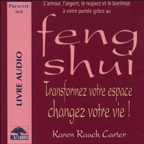 Couverture de Feng Shui - Transformez votre espace, changez votre vie !