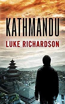 Kathmandu (Leo & Allissa International Thrillers Book 1) by [Luke Richardson]