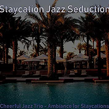Cheerful Jazz Trio - Ambiance for Staycations
