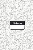 Mis Recetas: Libreta de notas de cocina para guardar tus recetas Culinarias: Libro de cocina personalizado