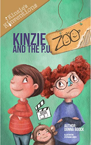 Kinzie and the P.U. Zoo (Kinzie's Kinventions Book 3) (English Edition)