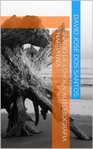 Inácio de Loyola: Autobiografia Narrativa