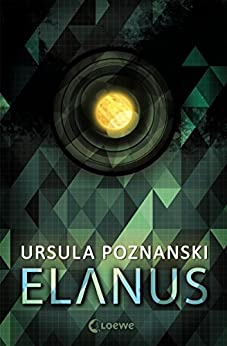 Elanus (German Edition) by [Ursula Poznanski]