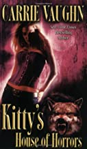 Vaughn's Kitty's House (Kitty's House of Horrors (Kitty Norville, Book 7) by Carrie Vaughn (Mass Market Paperback - Jan. 1...