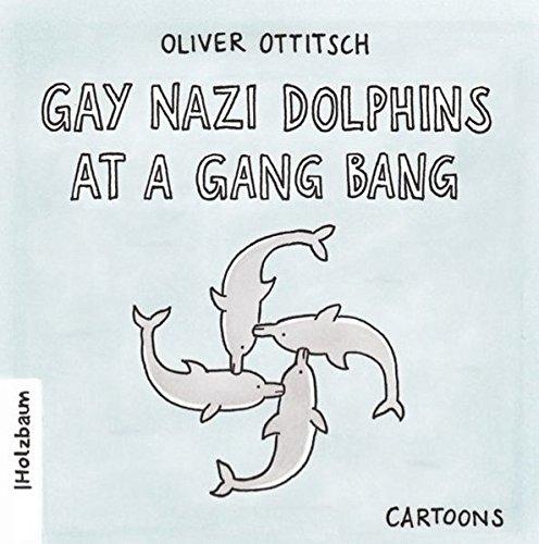 Gay Nazi Dolphins at a Gang Bang