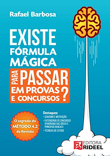 Existe fórmula mágica para passar em provas e concursos? O segredo do Método 4.2 de revisão