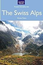 The Swiss Alps - Travel Adventures