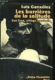 LES BARRIERES DE LA SOLITUDE. Histoire universelle de San José de Gracia, village mexicain