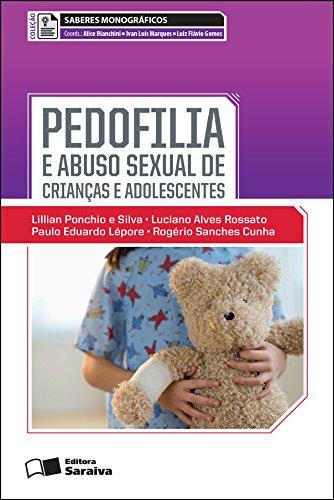 SABERES MONOGRÁFICOS - PEDOFILIA E ABUSO SEXUAL DE CRIANÇAS E ADOLESCENTES