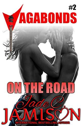 On the Road (New Adult, Steamy Romance): (Vagabonds Book 2: A Rockstar Romance Series) (English Edition)