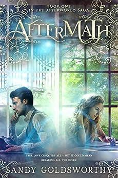 Aftermath (The Afterworld Saga Book 1) by [Sandy Goldsworthy]