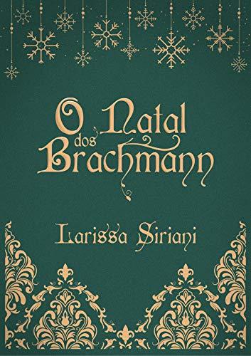 O Natal dos Brachmann: Uma história de O Amante da Princesa