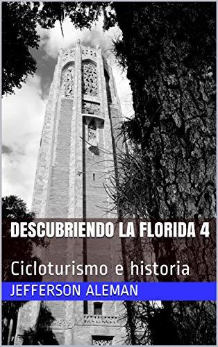 Descubriendo la Florida 4: Cicloturismo e historia