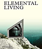 Elemental Living, Contemporary Houses In Nature (Architecture)