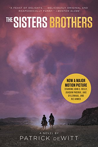 The Sisters Brothers [Movie Tie-in]: A Novel