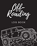 Off Roading Log Book: Back Roads Adventure - 4-Wheel Drive Trails - Hitting The Trails - Desert Byways - Notebook - Racing - Vehicle Engineering