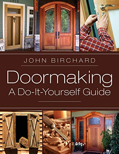 Compare Textbook Prices for Doormaking: A Do-It-Yourself Guide Illustrated Edition ISBN 9781626548770 by Birchard, John
