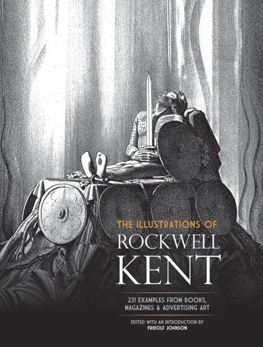 The Illustrations of Rockwell Kent: 231 Examples from Books, Magazines and Advertising Art (Dover Fine Art, History of Art)
