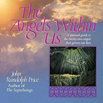Angels Within Us  A Spiritual Guide to the Twenty-Two Angels That Govern Our Everyday Lives