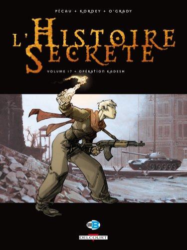 Histoire secrète T17 Opération Kadesh