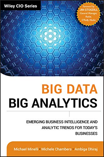 Big Data, Big Analytics: Emerging Business Intelligence and Analytic Trends for Today's Businesses (Wiley CIO) (English Edition)