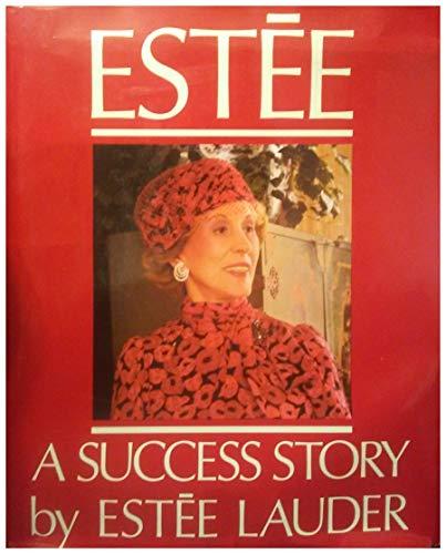 Estee a Success Story: A Success Story
