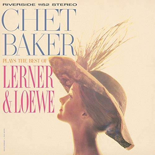Chet Baker Plays The Best Of Lerner And Loewe [12 inch Analog]
