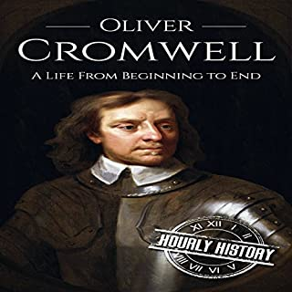 Couverture de Oliver Cromwell: A Life from Beginning to End